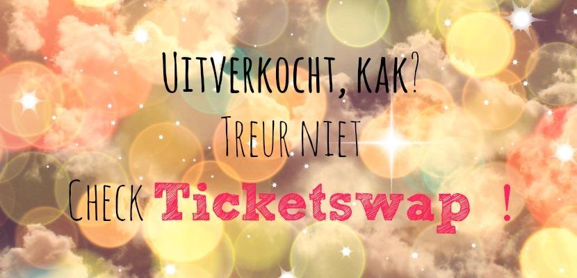 Uitverkocht? Check TicketSwap