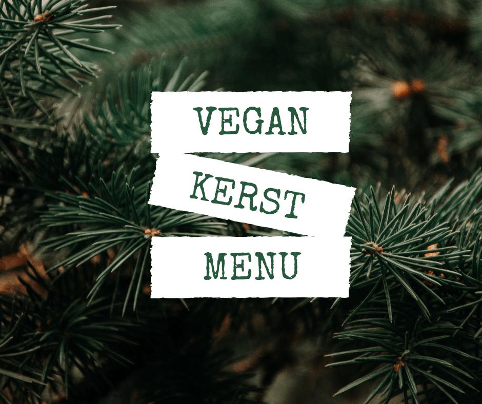 Vegan Kerstmenu – Feestelijk zonder vlees!